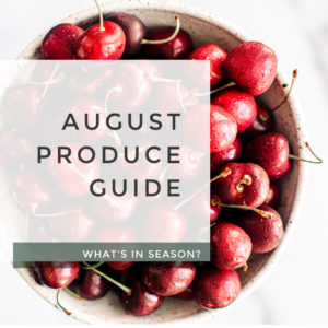 August Produce Guide.