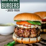 Summer Caprese Burgers with Pesto Mayo.
