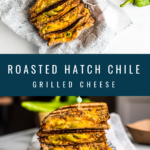 Roasted Hatch Chile Grilled Cheese